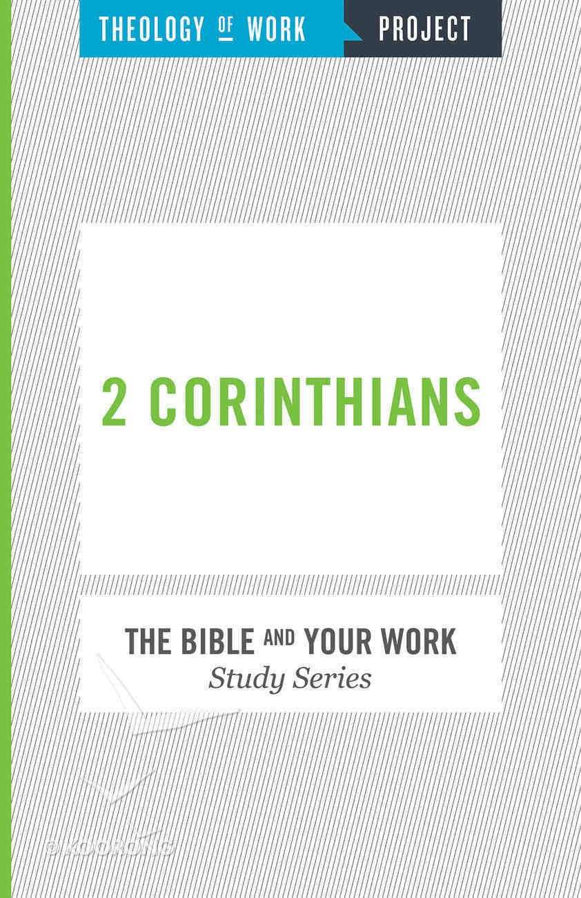 2 Corinthians (The Bible And Your Work Study Series) Paperback