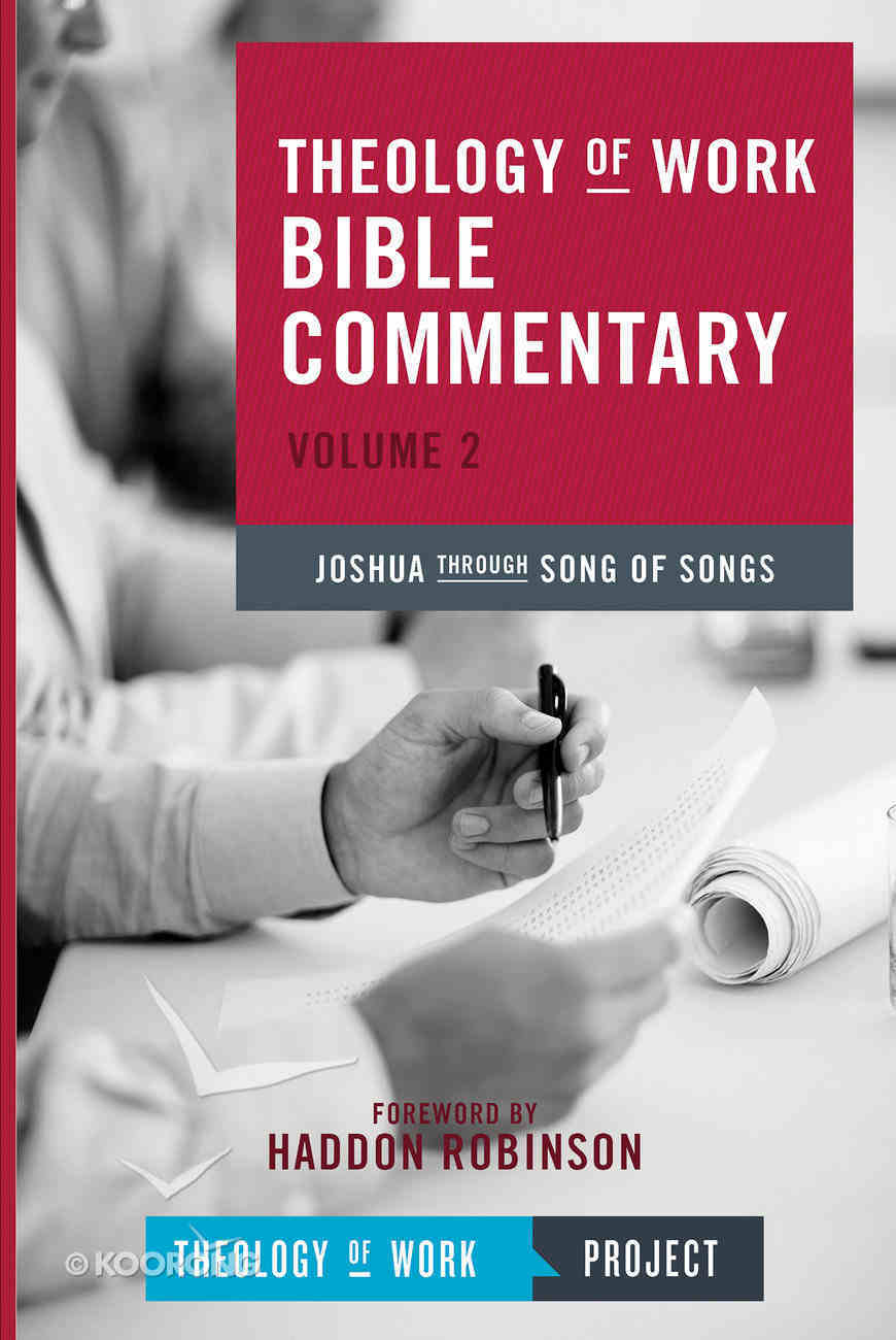 Joshua Through Song of Songs (#2 in Theology Of Work Bible Commentary Series) Paperback