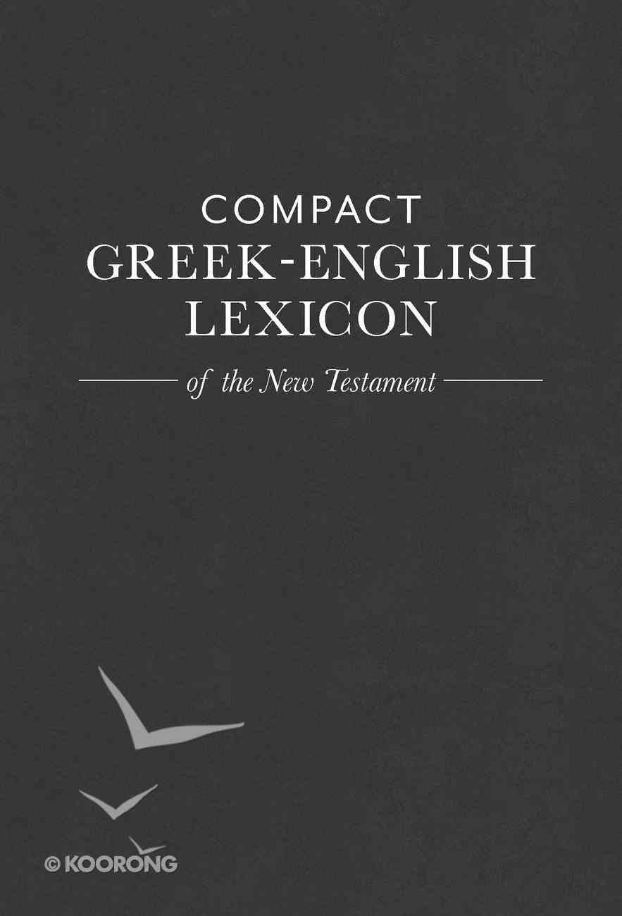 Compact Greek-English Lexicon of the New Testament Paperback