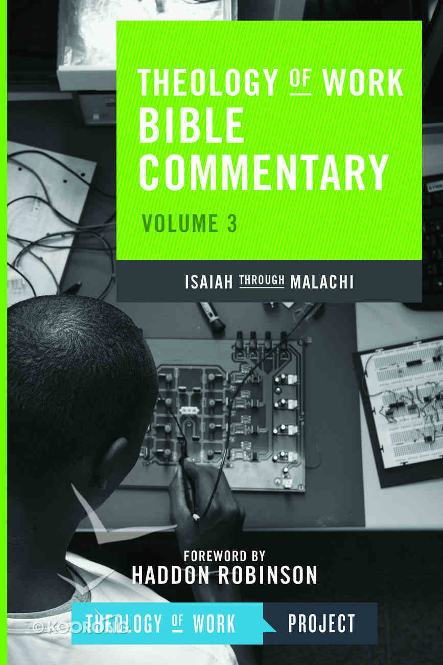 Isaiah Through Malachi (#02 in Theology Of Work Bible Commentary Series) Paperback