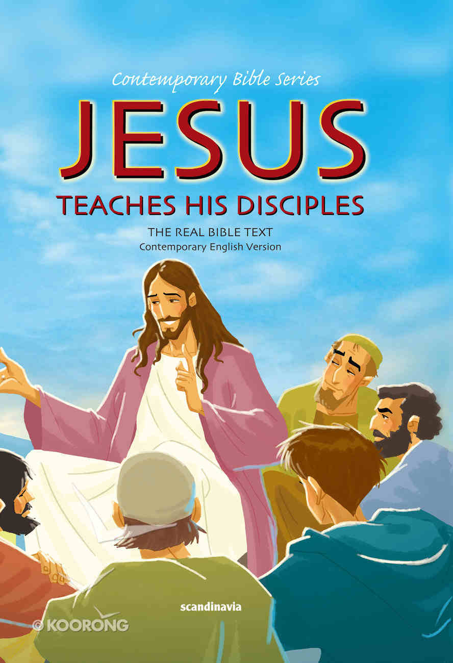 Contemporary Bible #09: Jesus Teachers His Disciples (CEV) (#09 in Contemporary Bible Series (12 Vols)) Hardback