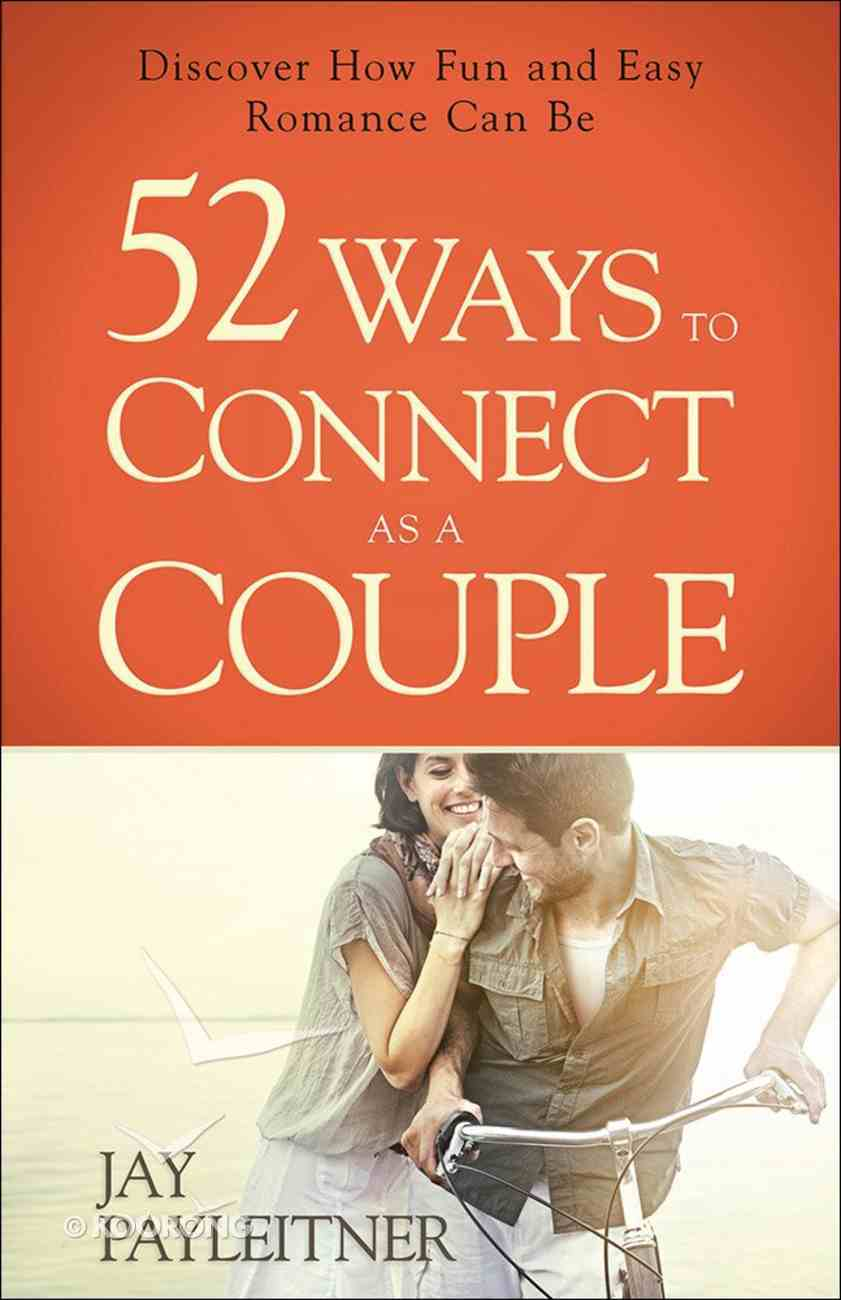 52 Ways to Connect as a Couple Paperback
