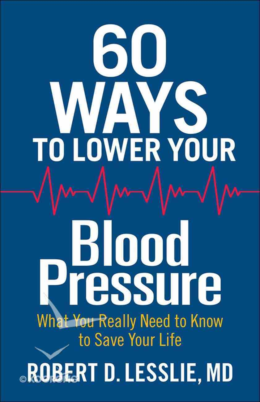 60 Ways to Lower Your Blood Pressure Paperback