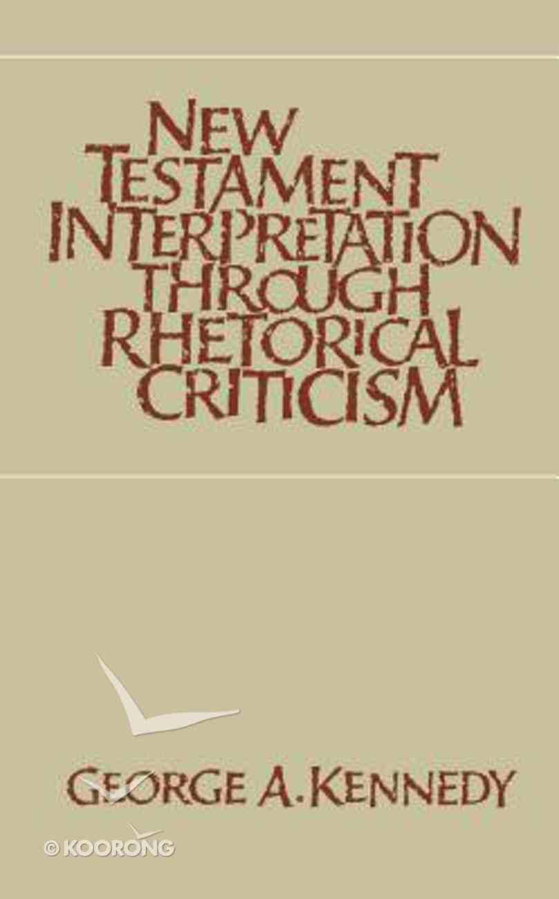 New Testament Interpretation Through Rhetorical Criticism Hardback