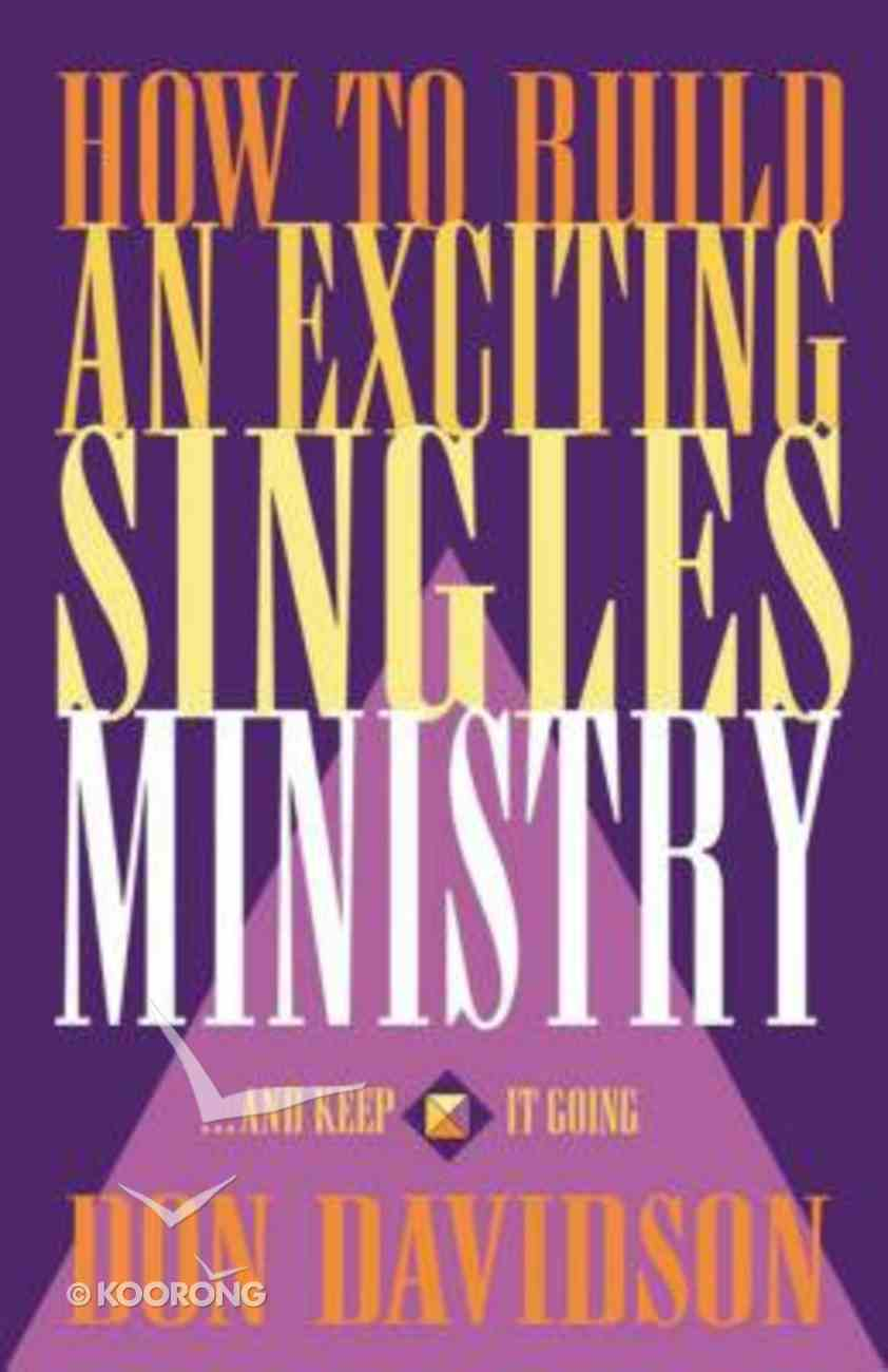 How to Build An Exciting Singles Ministry Paperback