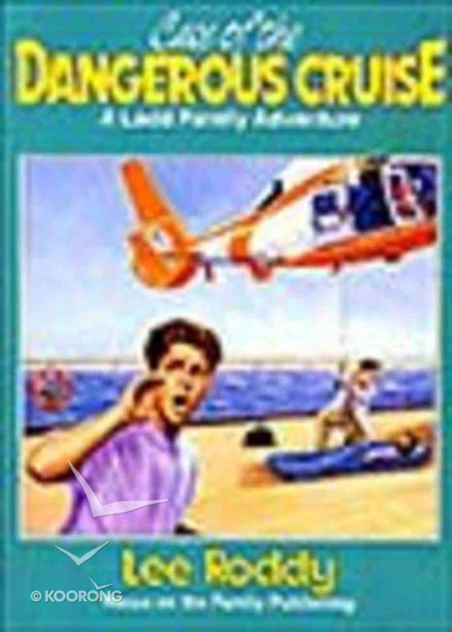 The Case of the Dangerous Cruise (#11 in Ladd Family Adventures Series) Paperback
