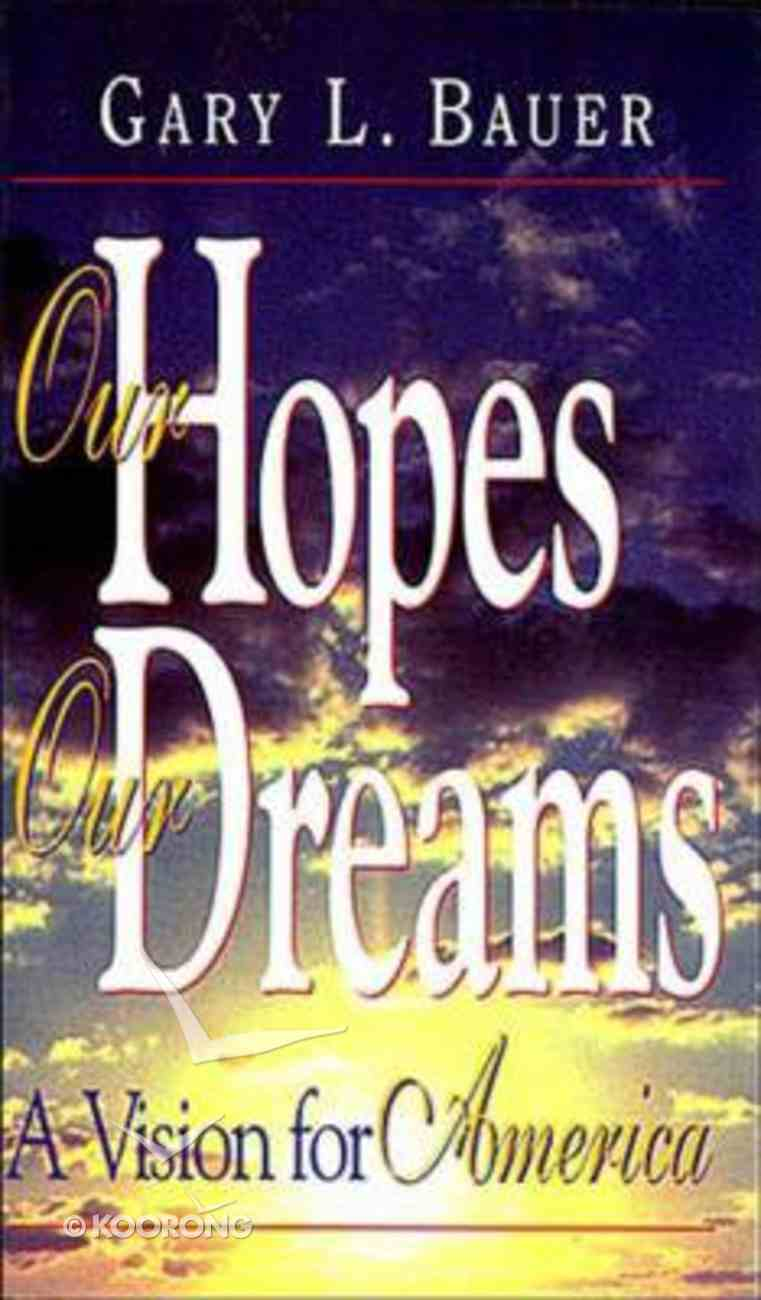 Our Hopes, Our Dreams Paperback