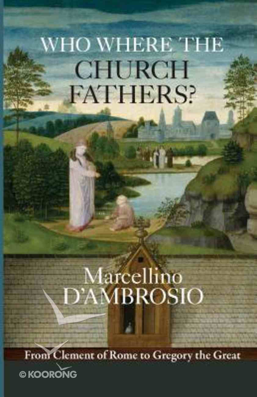 Who Were the Church Fathers? Paperback