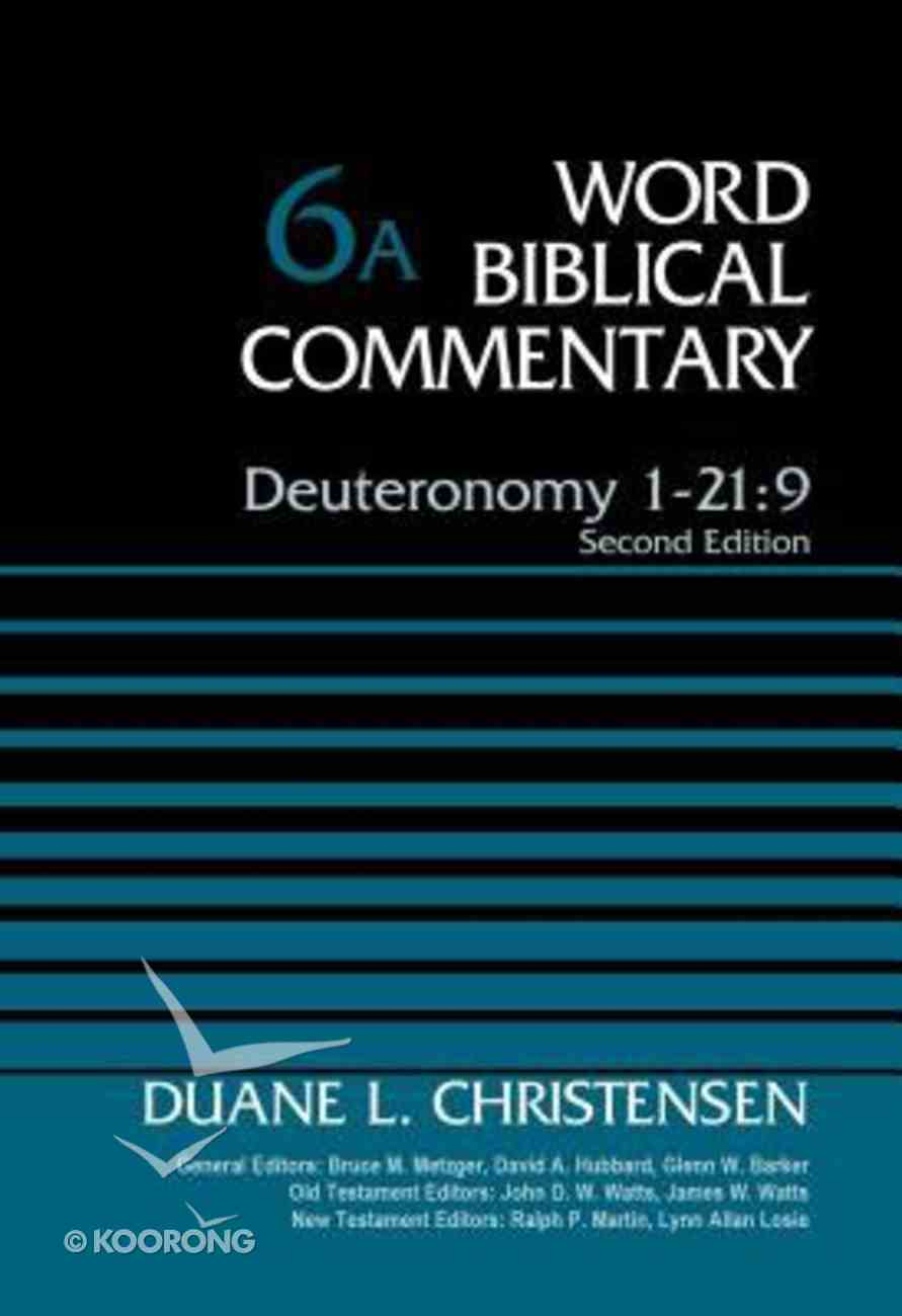 Deuteronomy 1-21: 9 (Word Biblical Commentary Series) Hardback
