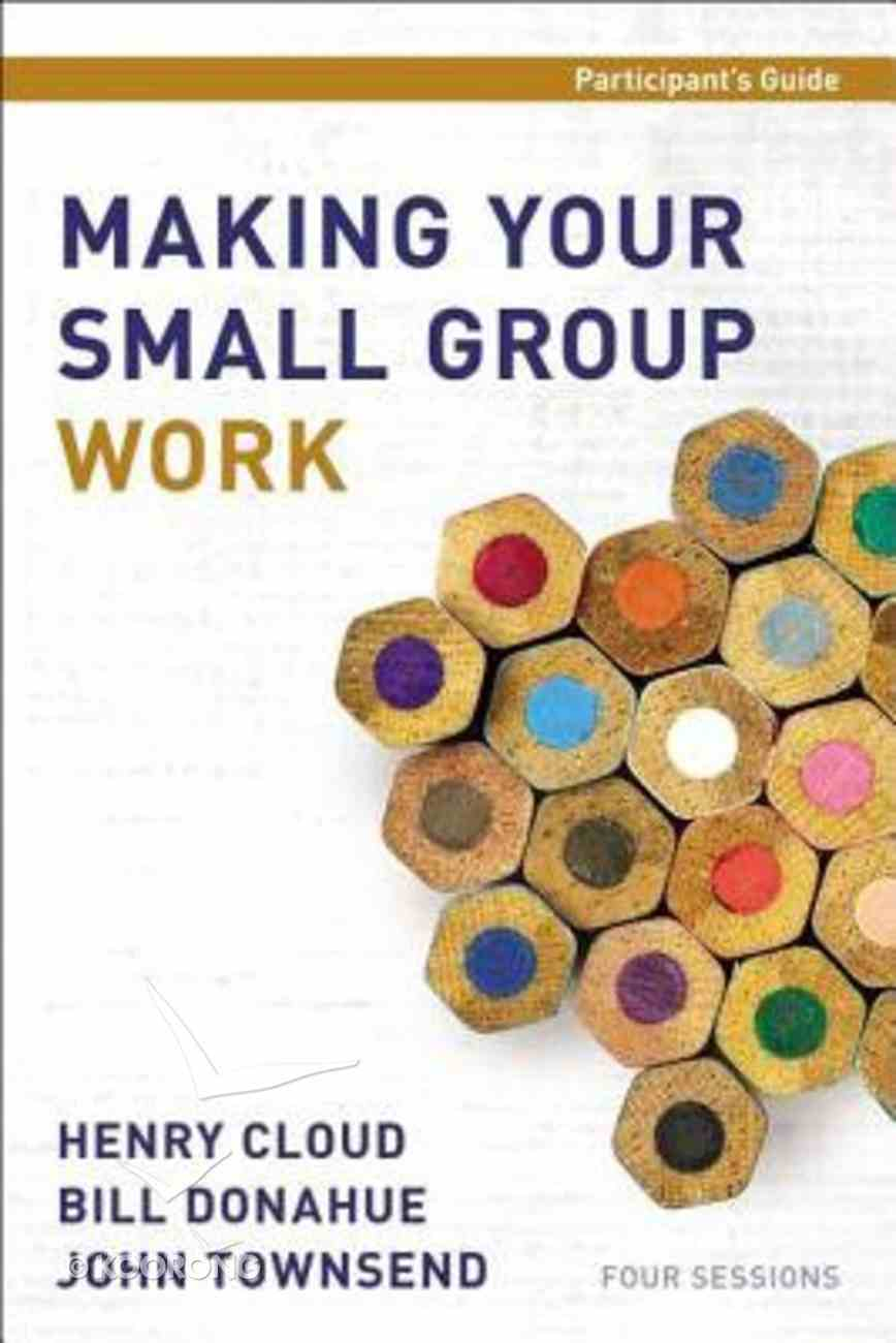 Making Your Small Group Work (Participant's Guide) Paperback