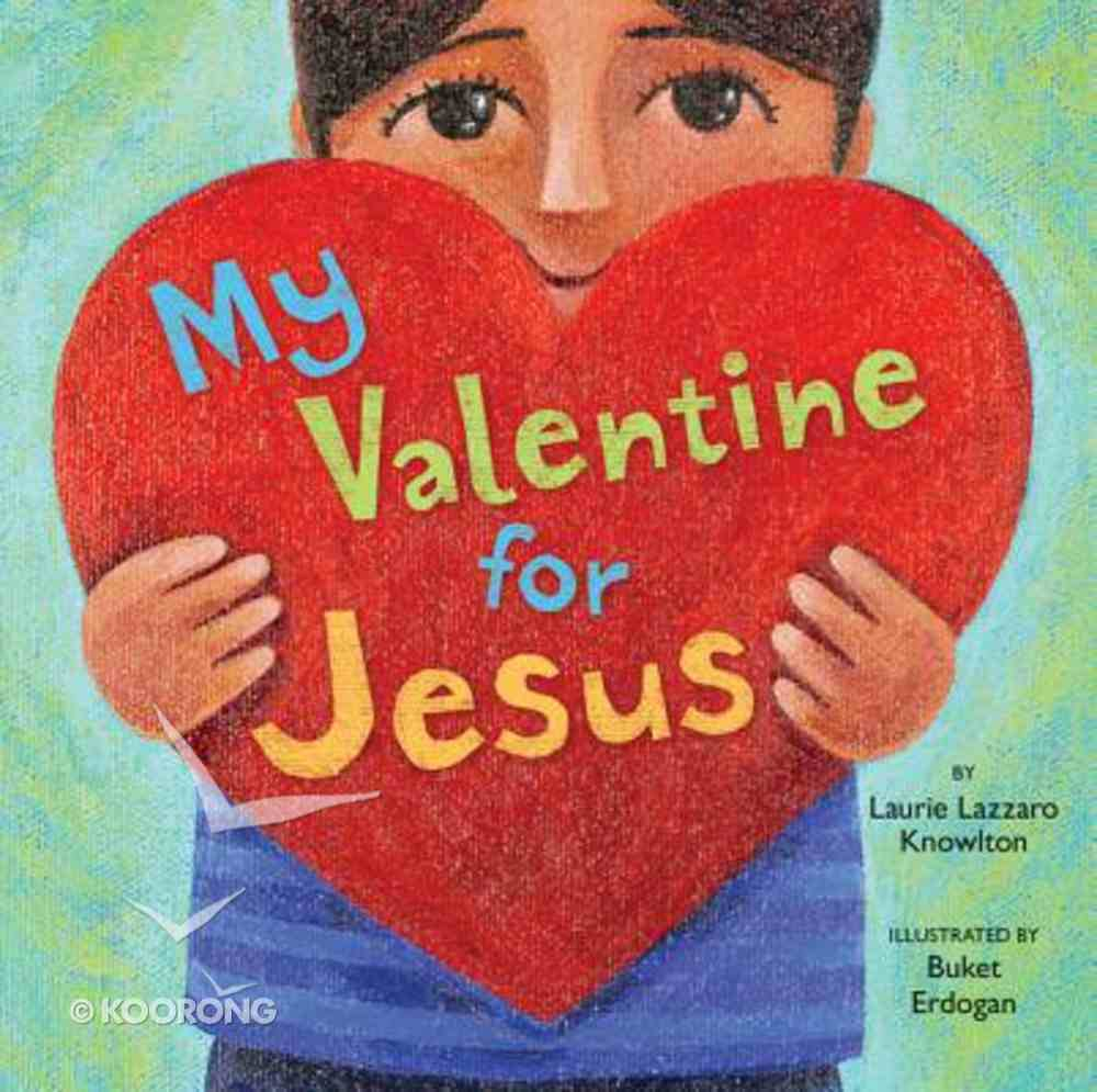 My Valentine For Jesus Board Book