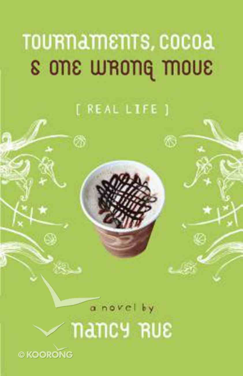 Tournaments, Cocoa & One Wrong Move (Real Life Series) Paperback