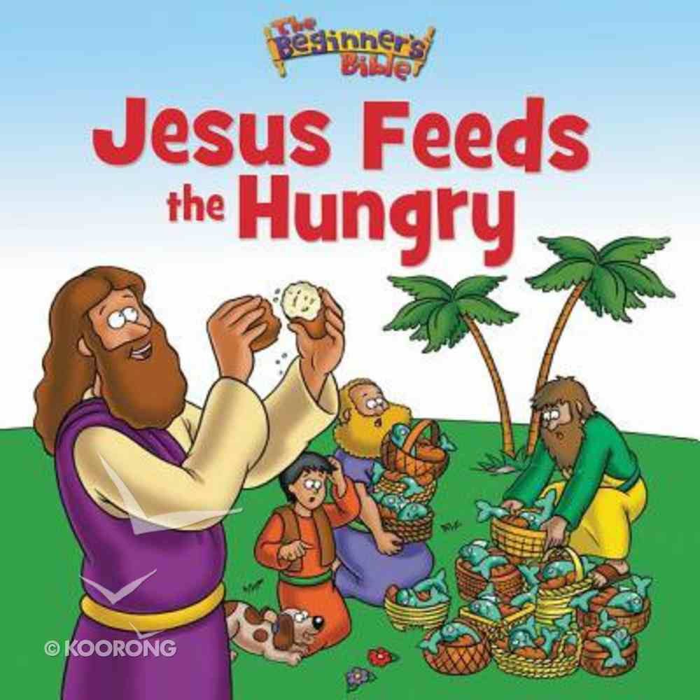 Jesus Feeds the Hungry (Beginner's Bible Series) Paperback
