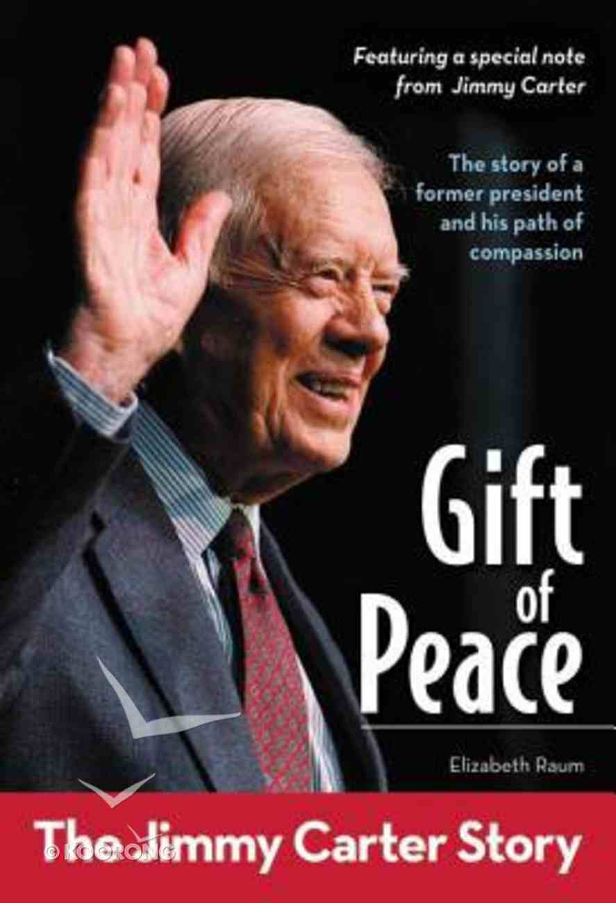 Gift of Peace: The Jimmy Carter Story Paperback