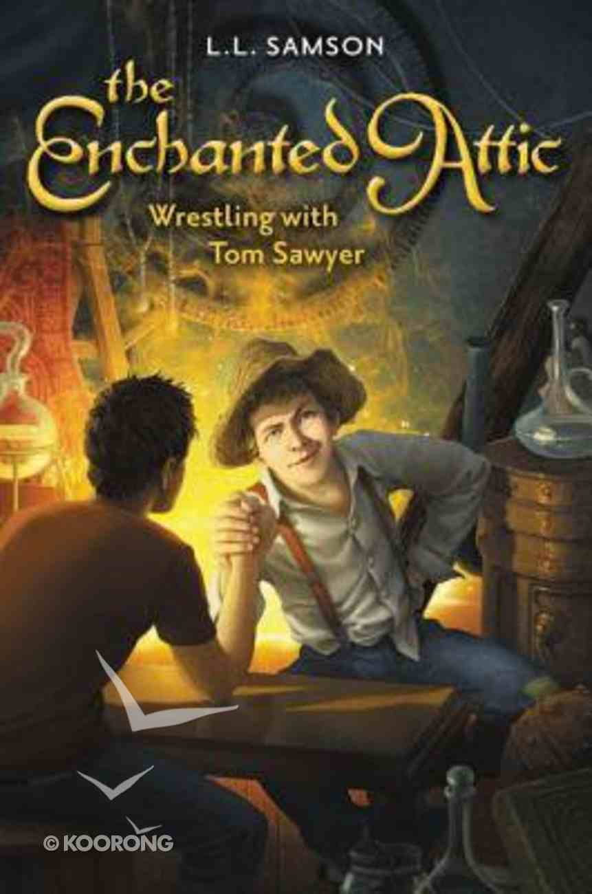 Wrestling With Tom Sawyer (#04 in Enchanted Attic Series) Paperback