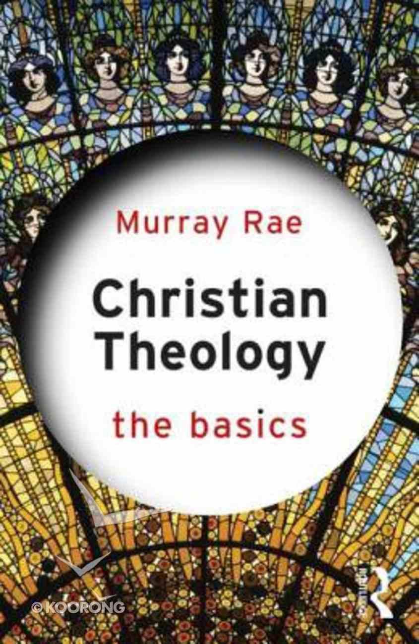 Christian Theology: The Basics Paperback