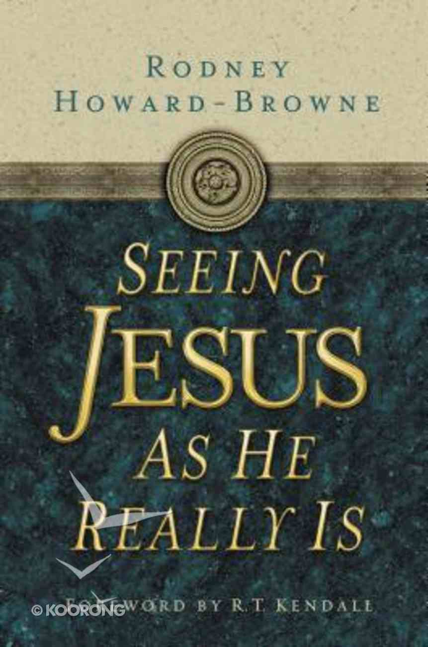 Seeing Jesus as He Really is Paperback