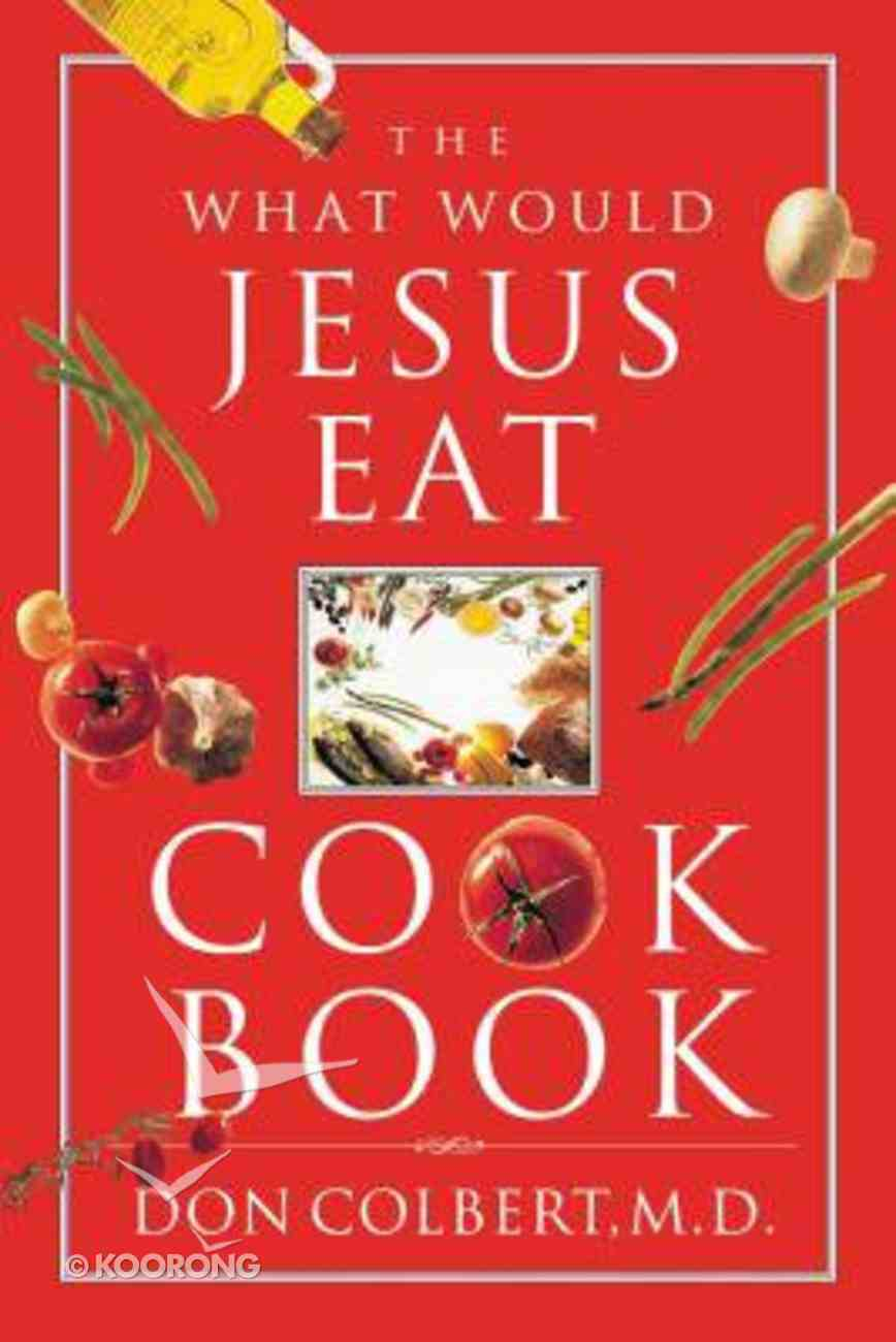 The What Would Jesus Eat Cookbook Paperback