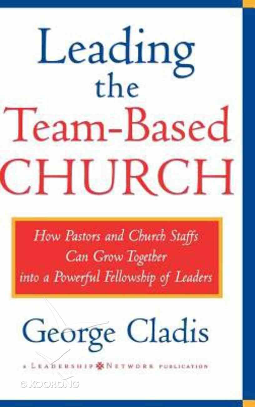 Leading the Team-Based Church Hardback