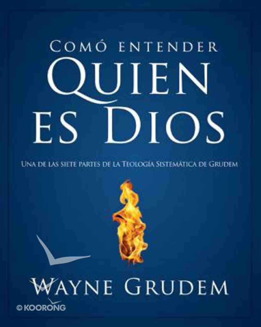 Cmo Entender: Quien Es Dios (Making Sense Of Who God Is) Paperback
