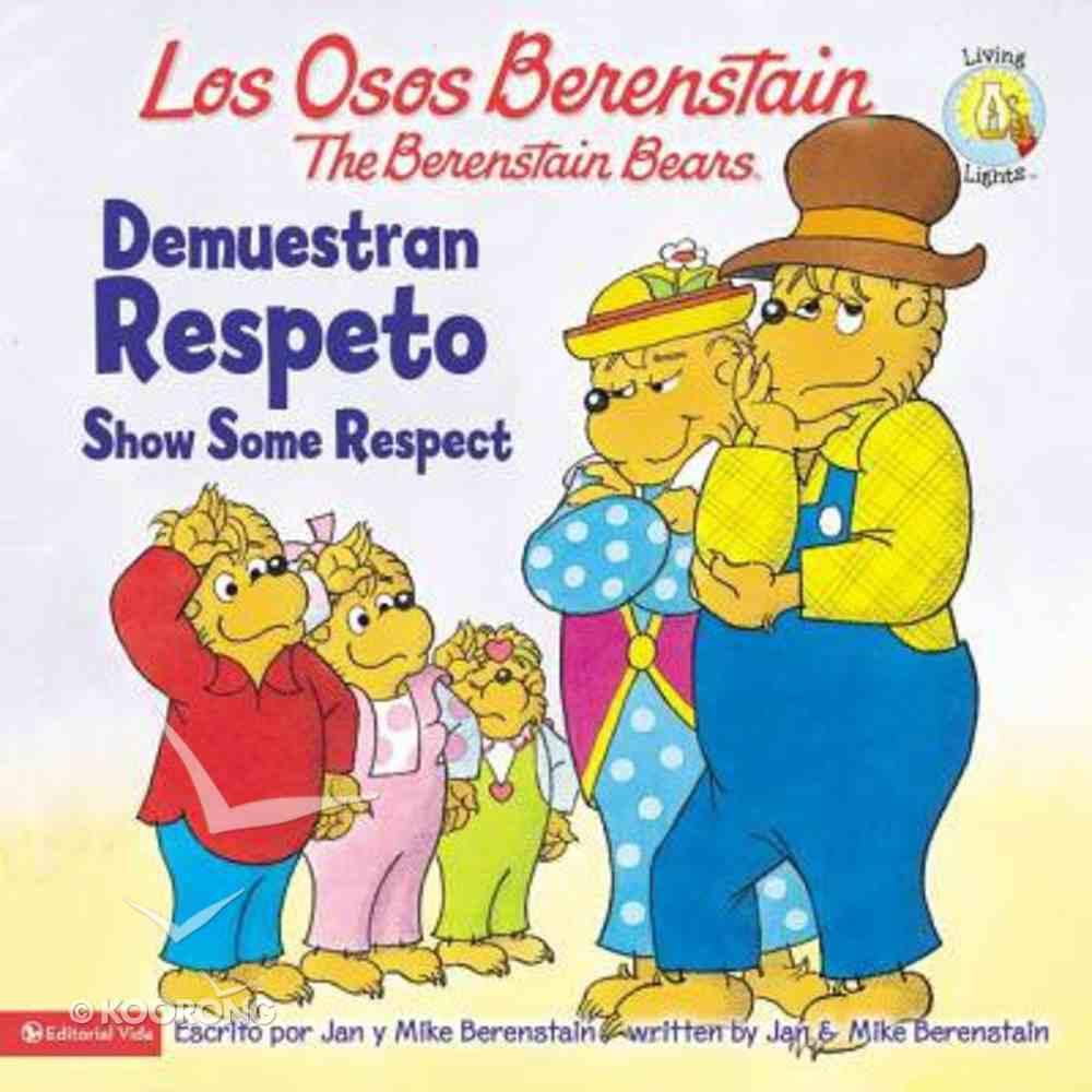 Demuestran Respeto (Show Some Respect - Berenstain Bears) (Los Osos Berenstain Series) Paperback