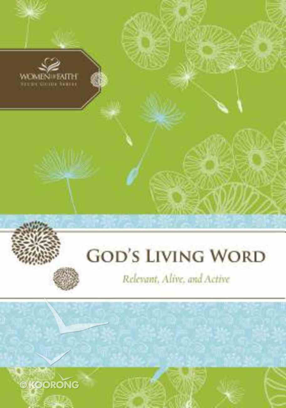 God's Living Word (Women Of Faith Study Guide Series) Spiral