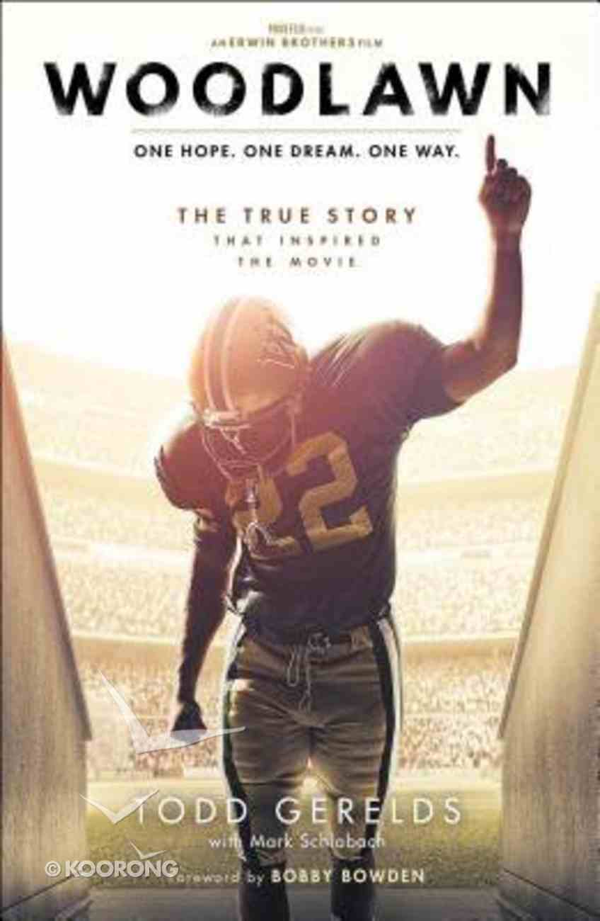 Woodlawn: One Hope. One Dream. One Way. Paperback