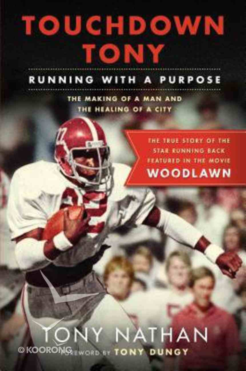 Touchdown Tony: Running With a Purpose Hardback