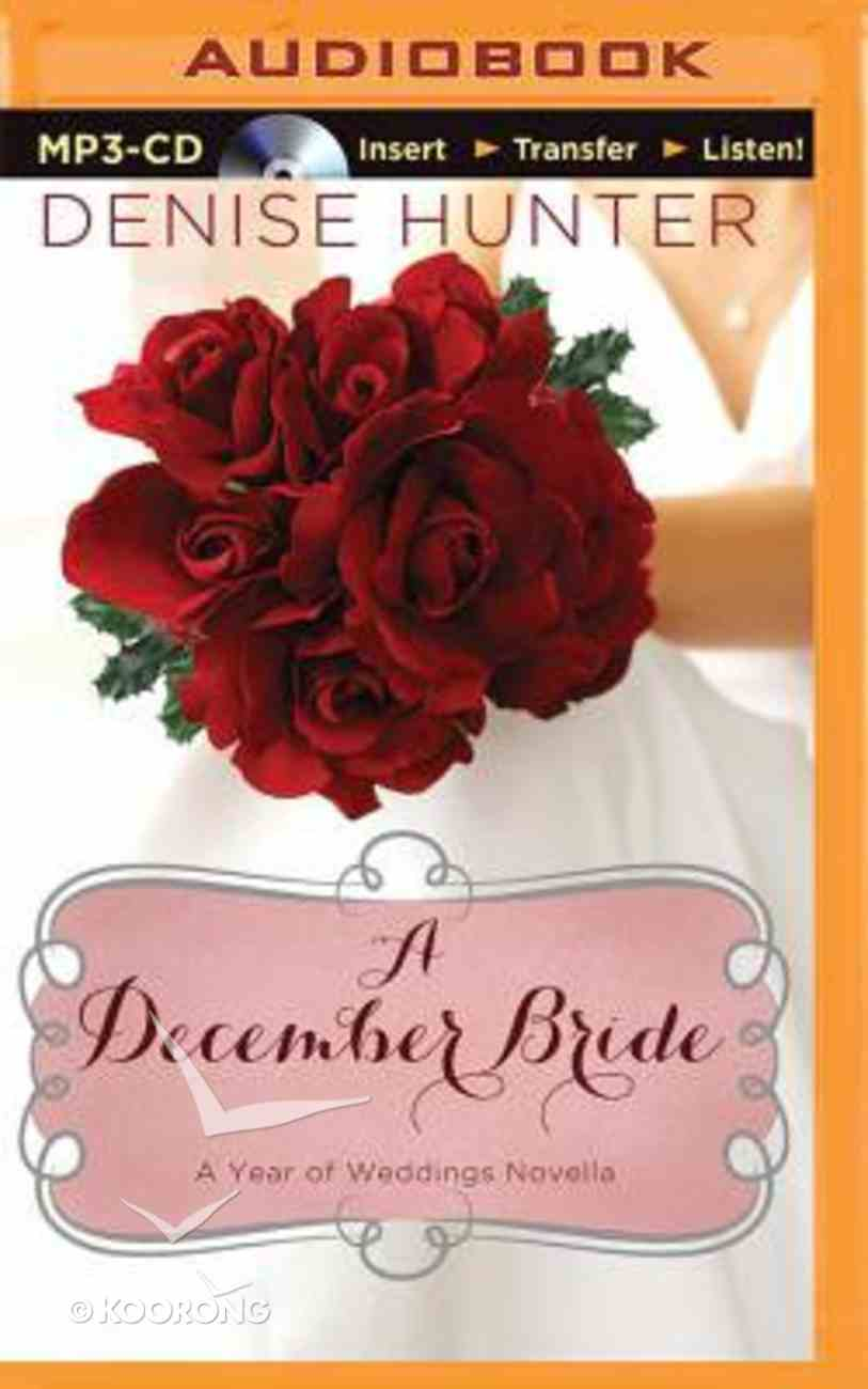 A December Bride (Unabridged, MP3) (A Year Of Weddings Novella Series Audio) CD