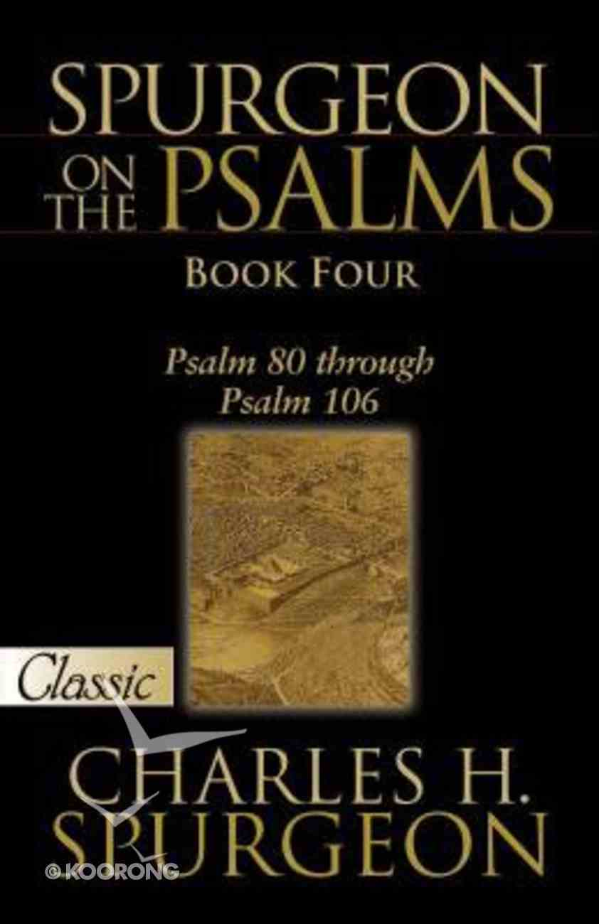 Spurgeon on the Psalms #04: Psalms 80-106 (Pure Gold Classics Series) Paperback