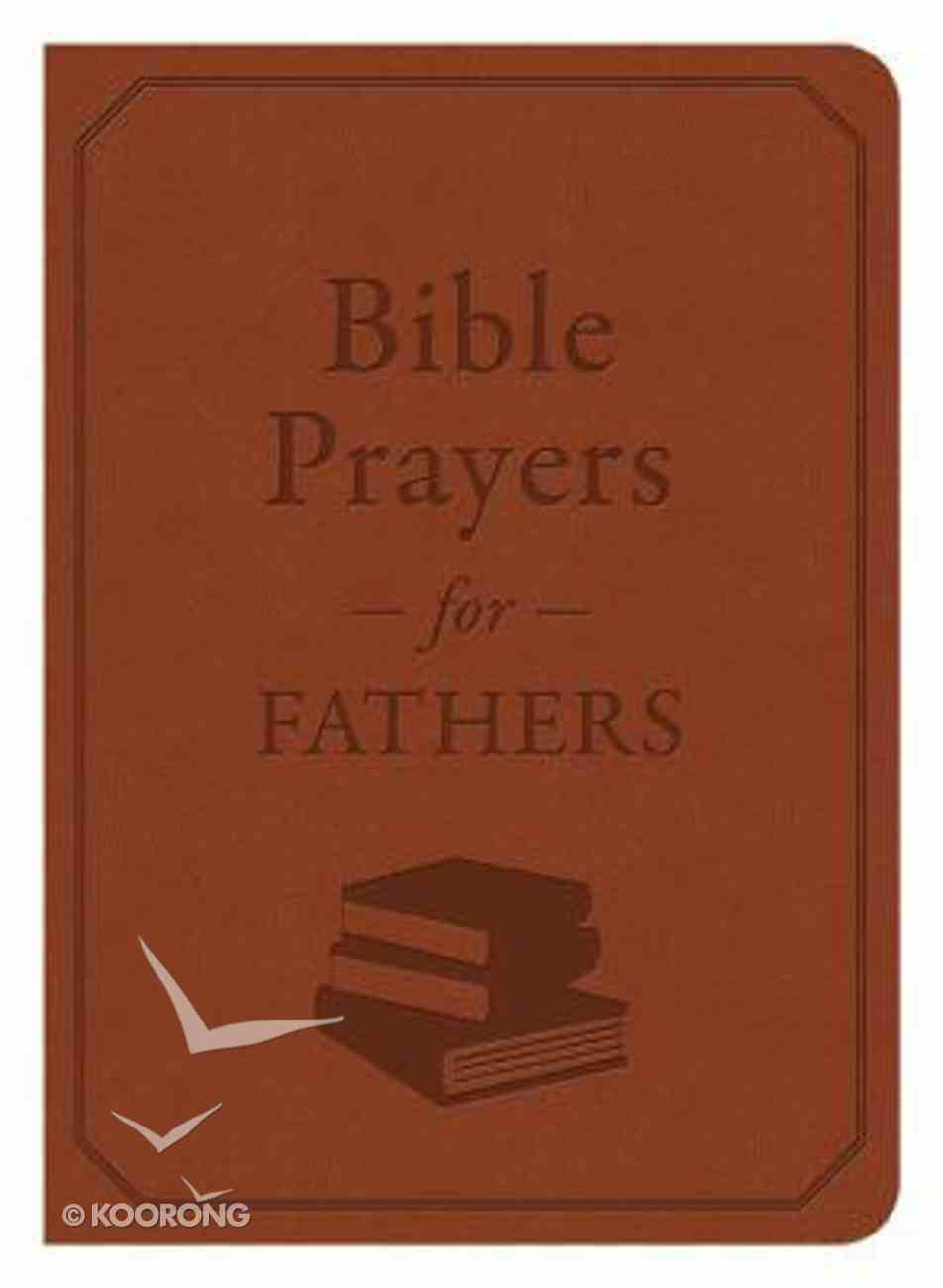 Bible Prayers For Fathers (A Devotional) Imitation Leather