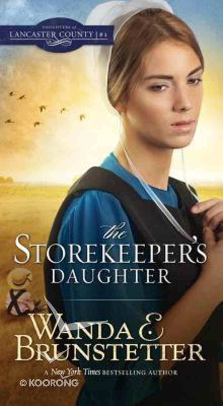 The Storekeeper's Daughter (#01 in Daughters Of Lancaster County Series) Mass Market