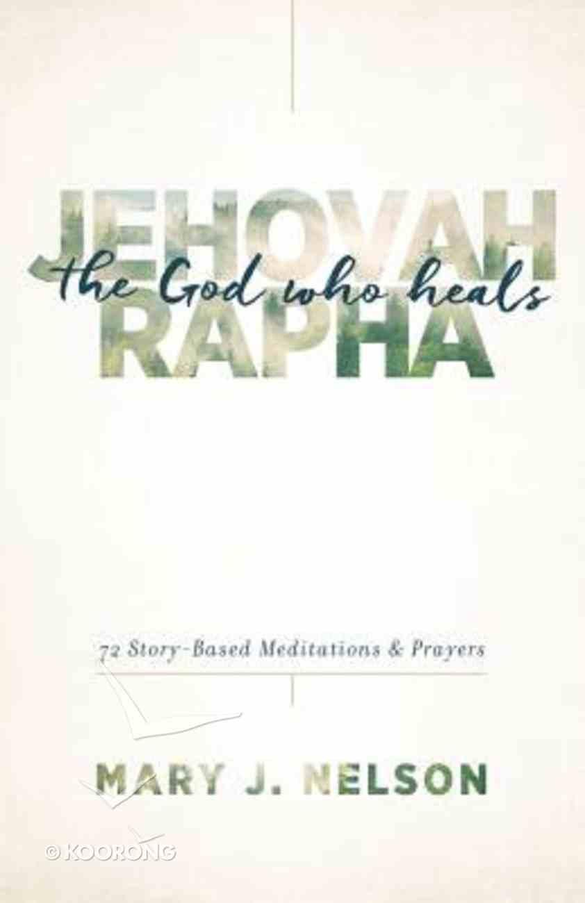 Jehovah-Rapha: The God Who Heals Paperback