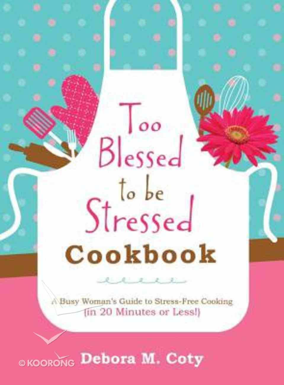 Too Blessed to Be Stressed Cookbook Hardback