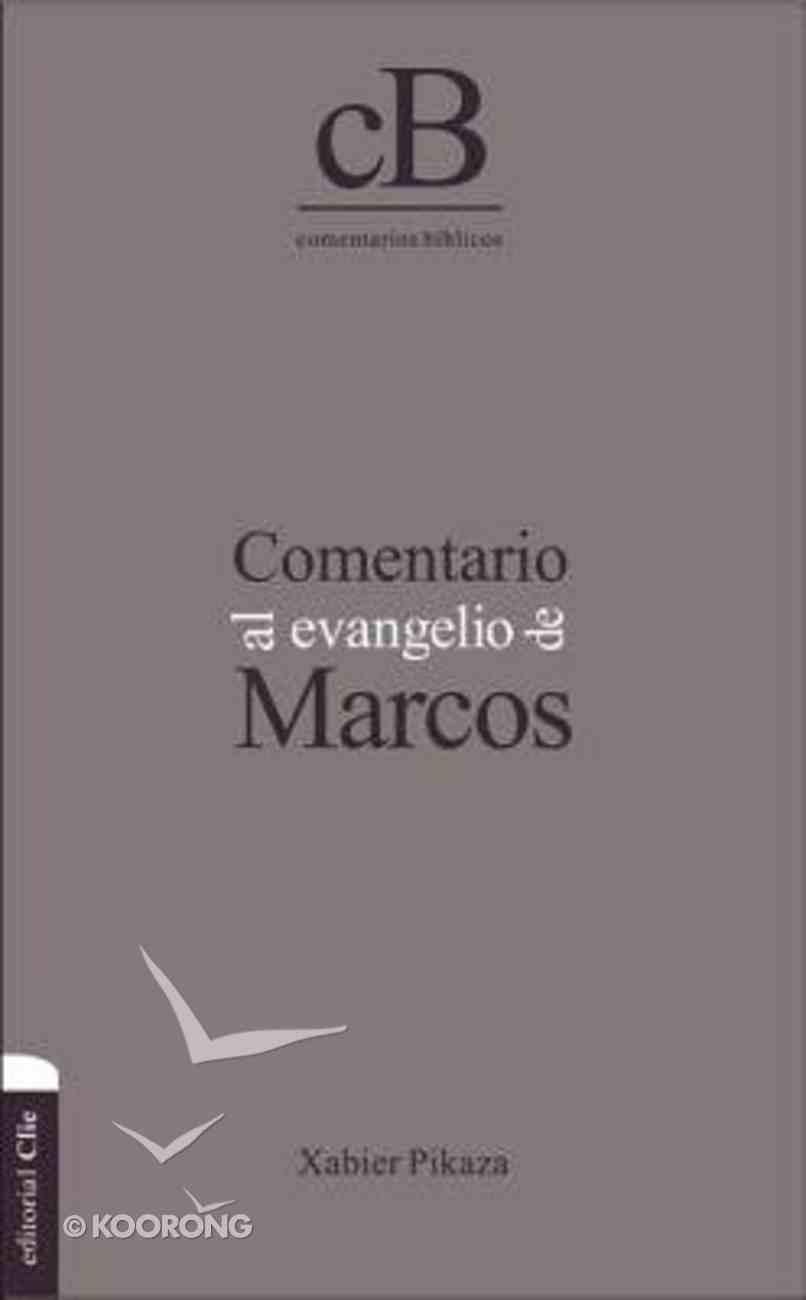 Comentario Al Evangelio De Marcos / the Gospel of Mark Commentary Hardback