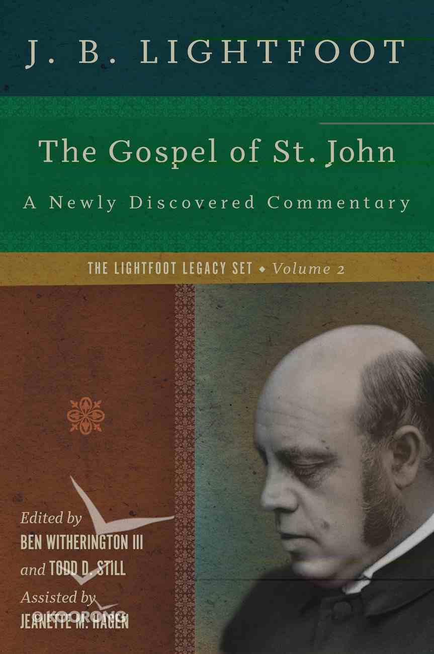 The Gospel of St. John (Lightfoot Legacy Set Series) Hardback