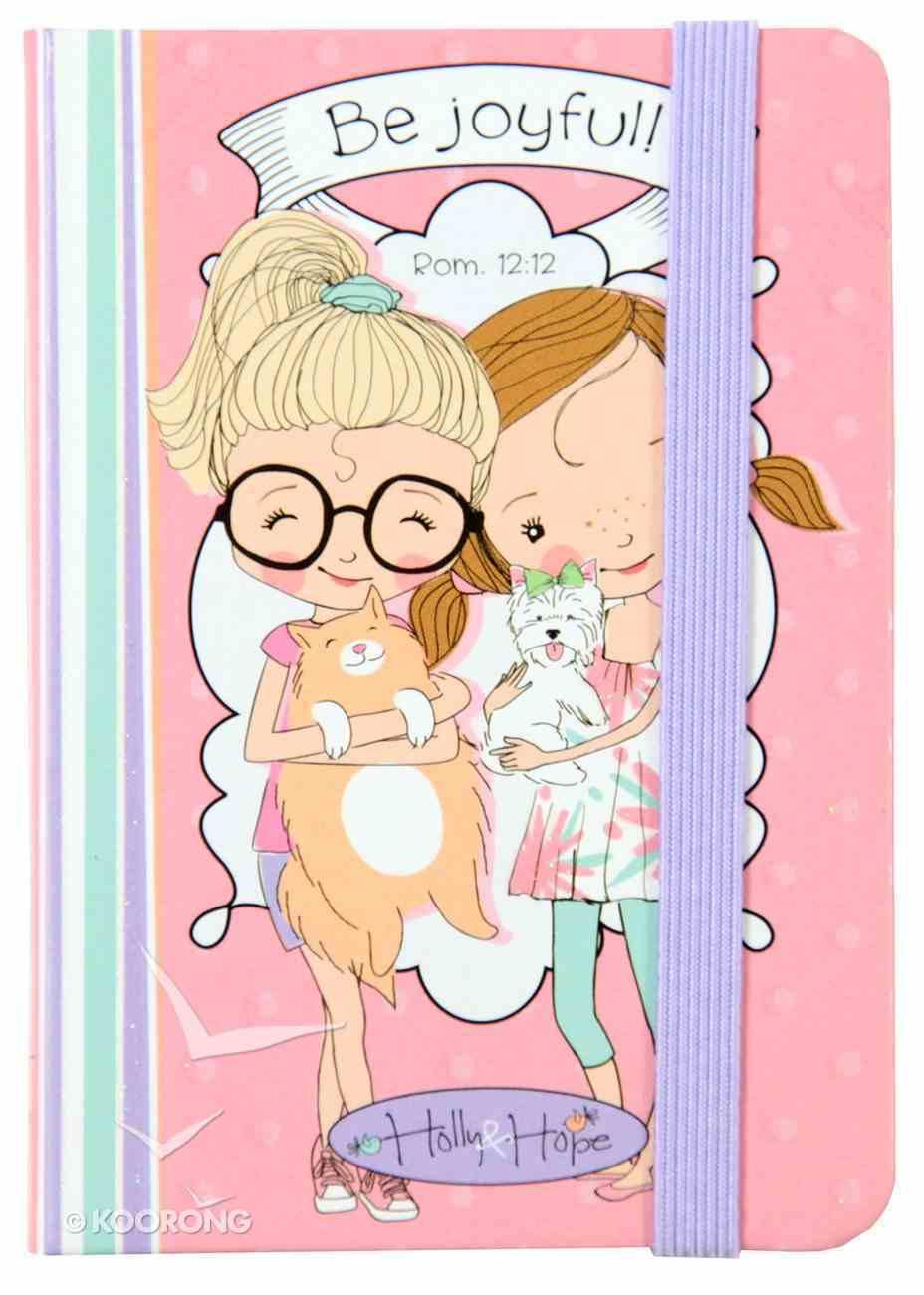 Holly & Hope Small Notebook: Be Joyful (Pink) Hardback