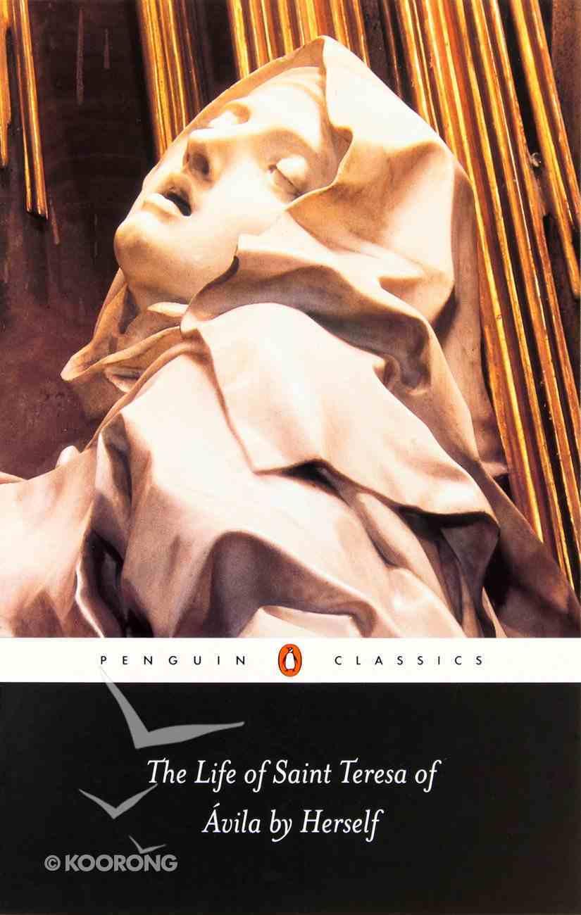 The Life of Saint Teresa of Avila By Herself (Penguin Black Classics Series) Paperback