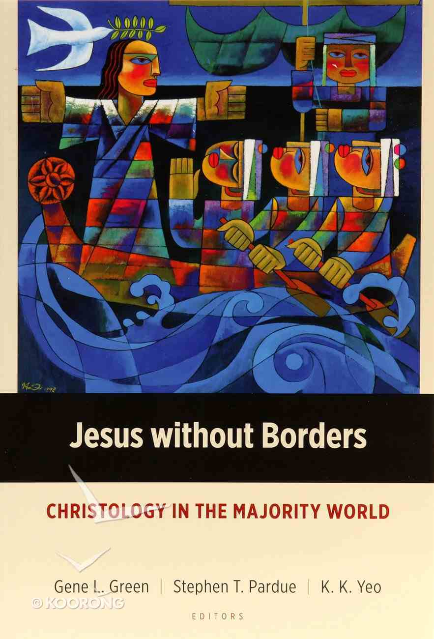 Jesus Without Borders: Christology in the Majority World Paperback