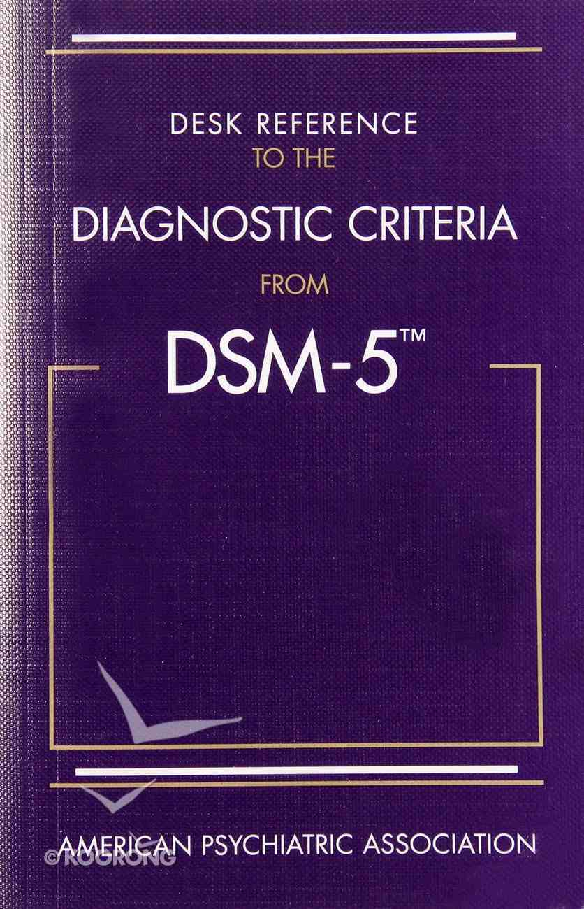 Desk Reference to the Diagnostic Criteria From Dsm-5 Paperback