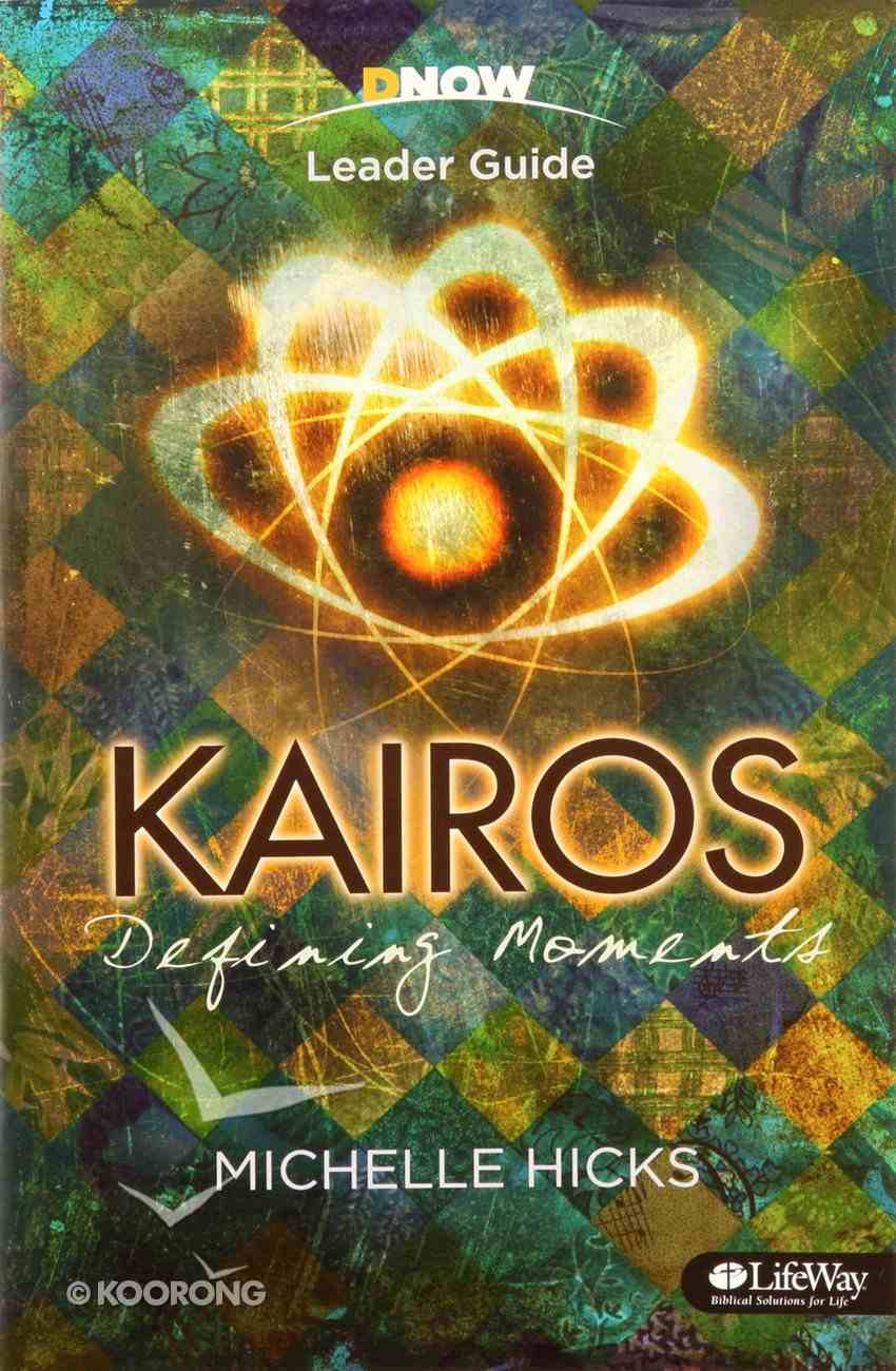 Kairos: Defining Moments (Leader Guide) Paperback