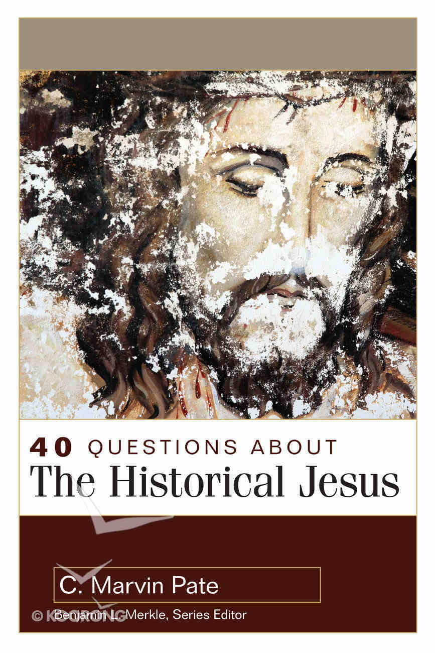 40 Questions About the Historical Jesus (40 Questions Series) Paperback