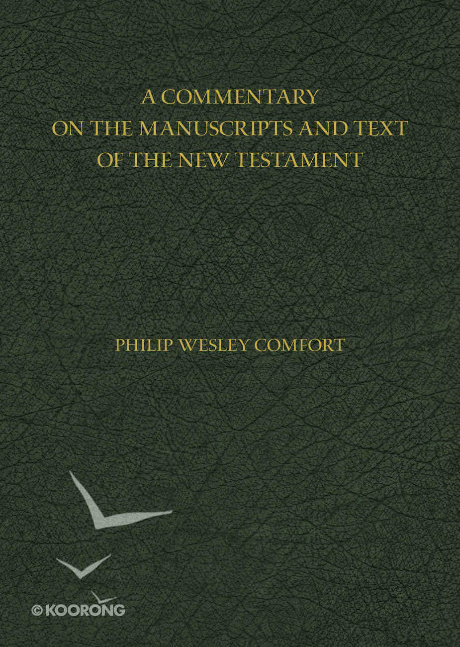 A Commentary on the Manuscripts and Text of the New Testament Hardback