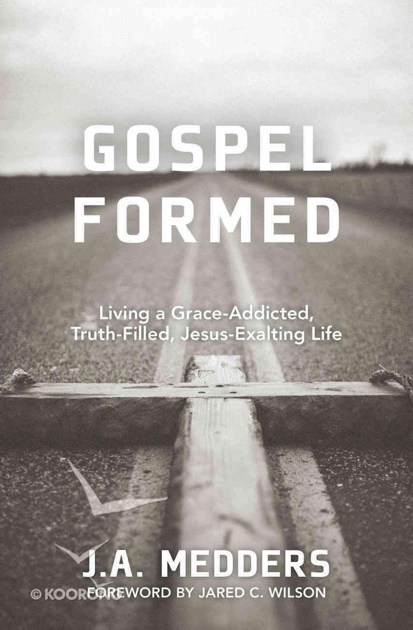 Gospel Formed Paperback
