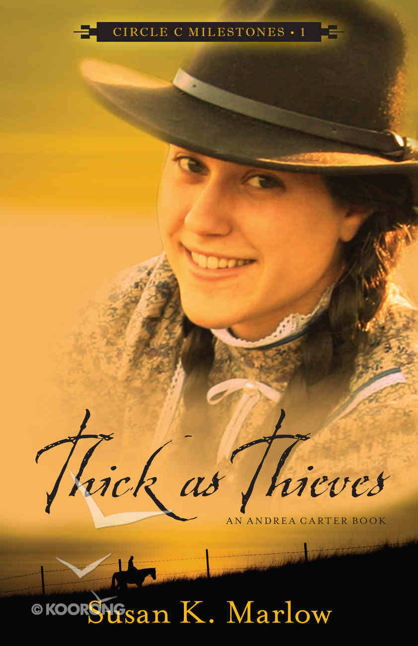Thick as Thieves (#01 in Circle C Milestones Series) Paperback