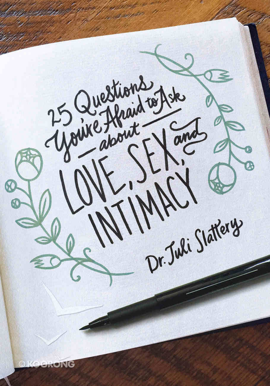 25 Questions You're Afraid to Ask - About Love, Sex and Intimacy Paperback