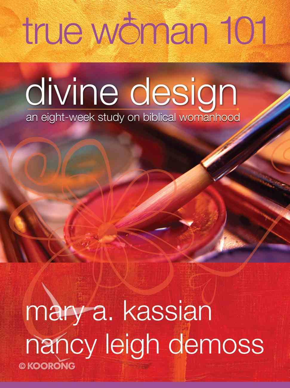 True Woman 101: Divine Design Paperback