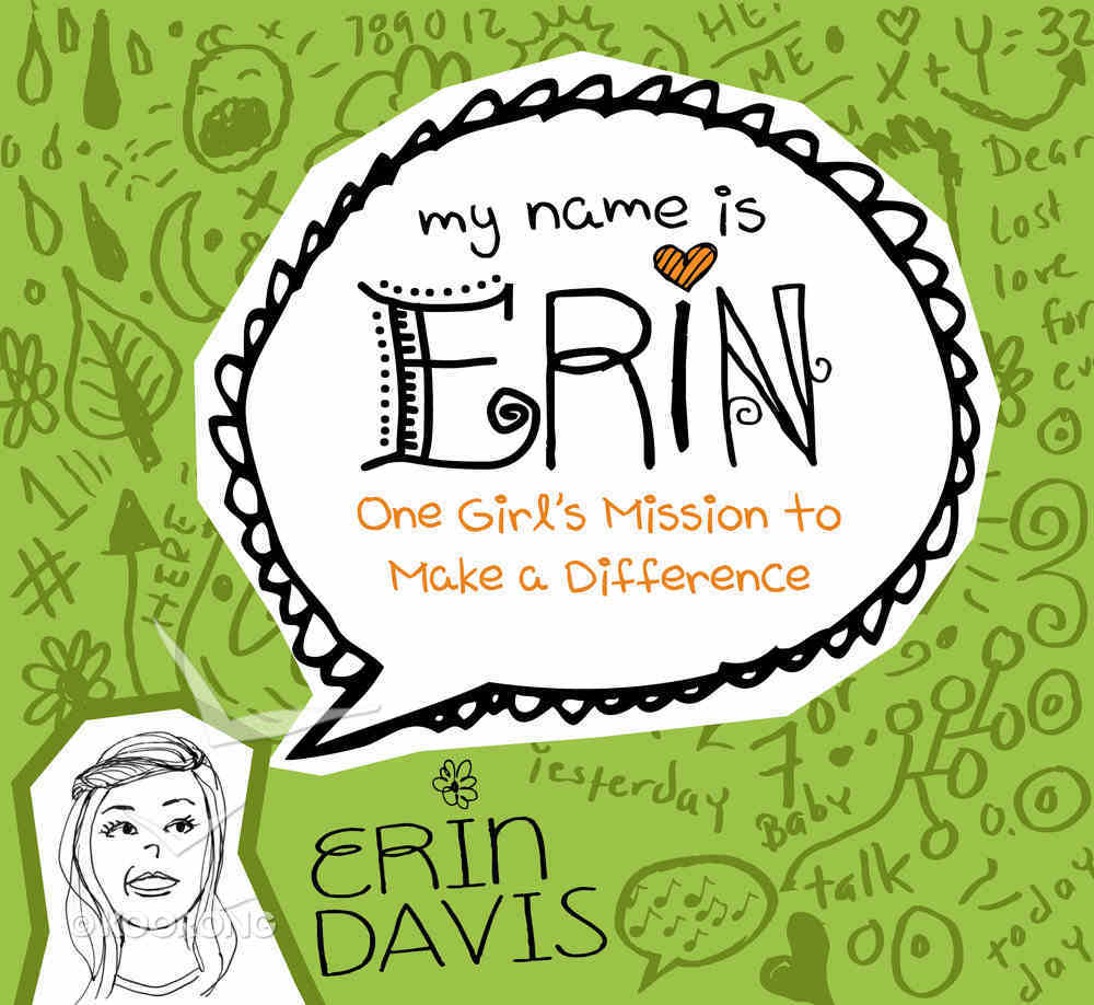 One Girl's Mission to Make a Difference (My Name Is Erin Series) Paperback