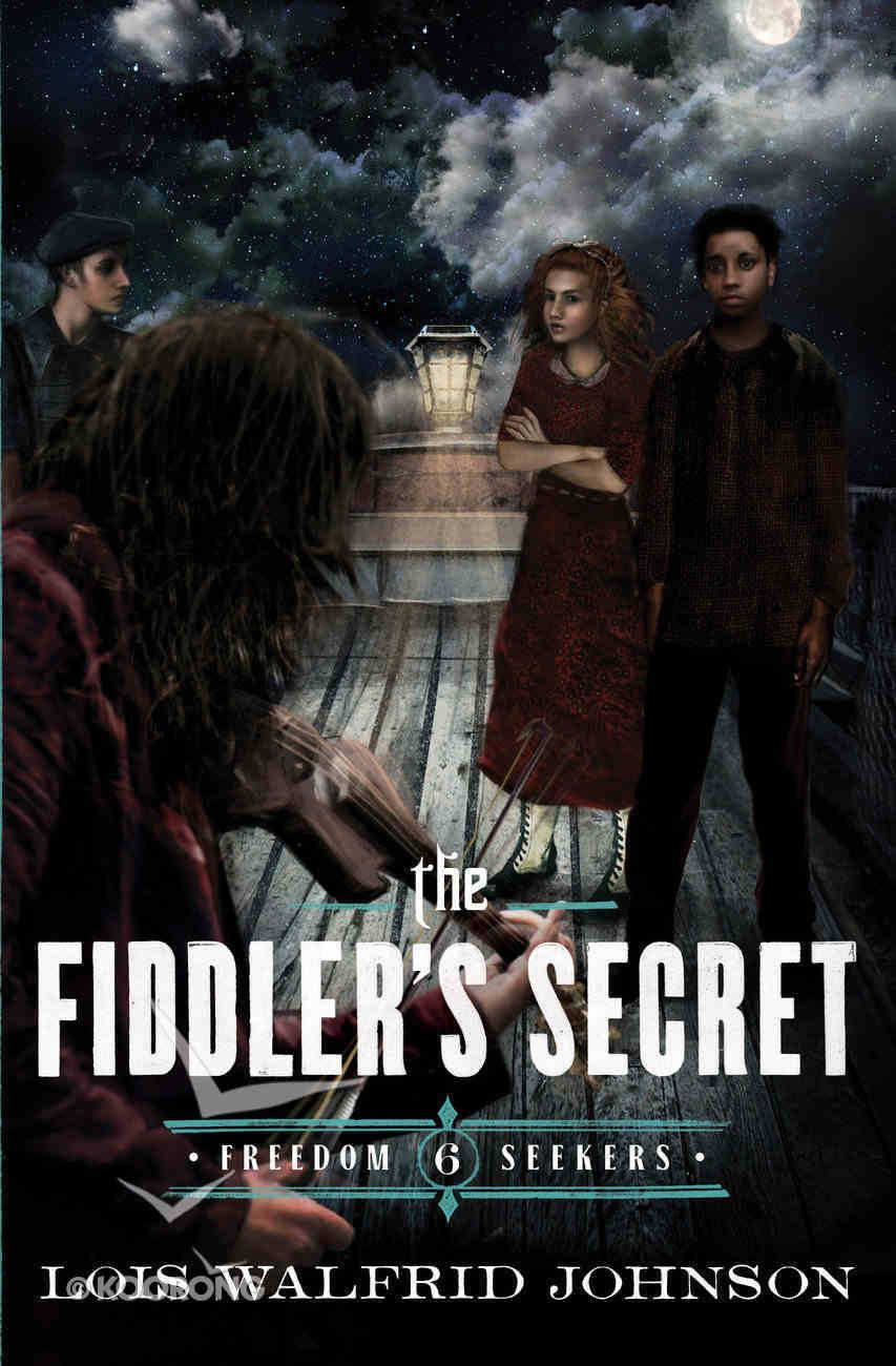 The Fiddler's Secret (#06 in Freedom Seekers Series) Paperback