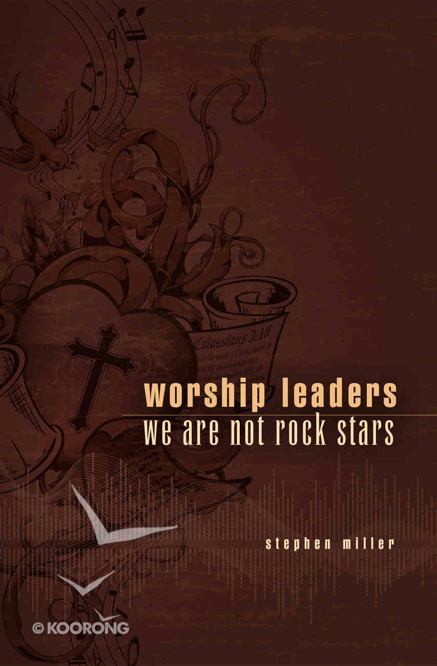 Worship Leaders, We Are Not Rock Stars Paperback